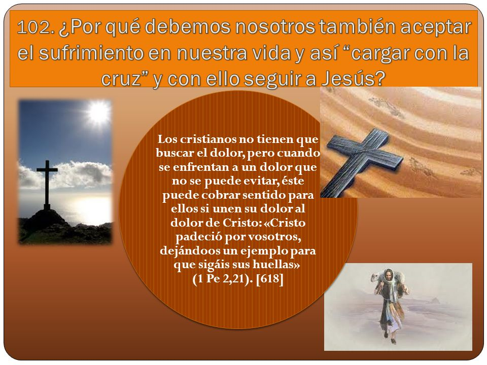 Jesús dijo: El que quiera venir en pos de mí, que se niegue a sí mismo, que cargue con su cruz y me siga (Mc 8, 34).