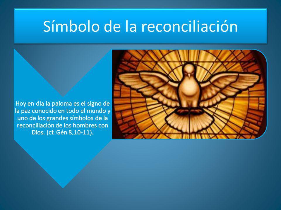 Símbolo de la reconciliación Hoy en día la paloma es el signo de la paz conocido en todo el mundo y uno de los grandes símbolos de la reconciliación d