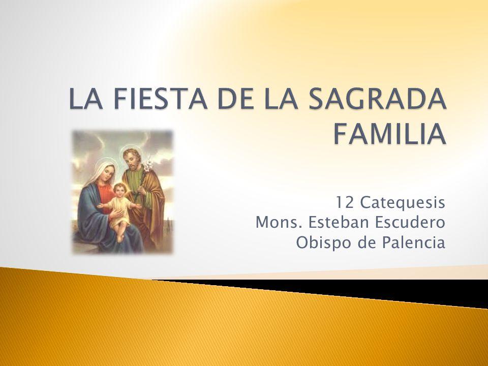 12 Catequesis Mons. Esteban Escudero Obispo de Palencia