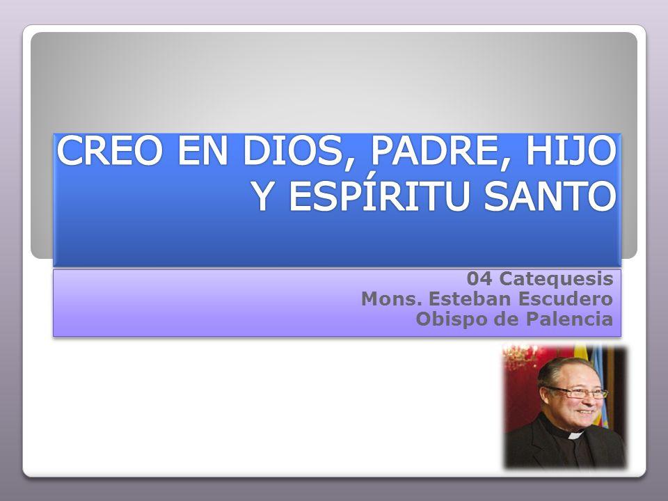 04 Catequesis Mons. Esteban Escudero Obispo de Palencia 04 Catequesis Mons. Esteban Escudero Obispo de Palencia