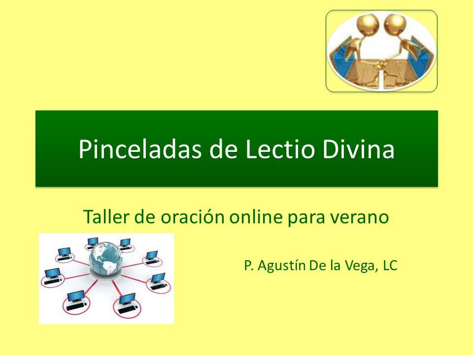 Pinceladas de Lectio Divina Taller de oración online para verano P. Agustín De la Vega, LC