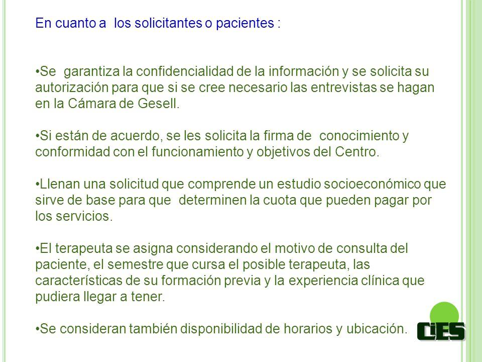 En cuanto a los solicitantes o pacientes : Se garantiza la confidencialidad de la información y se solicita su autorización para que si se cree necesa
