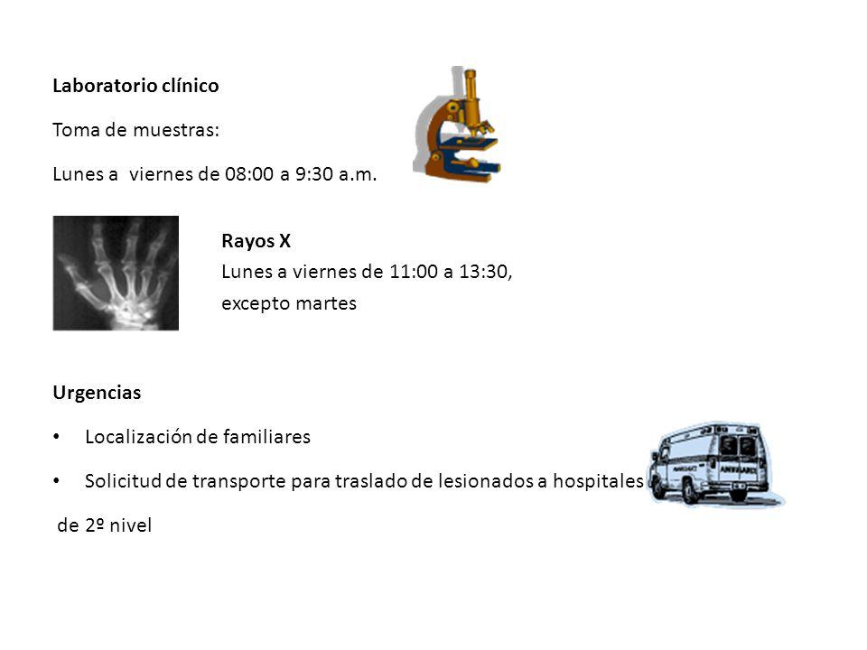 Laboratorio clínico Toma de muestras: Lunes a viernes de 08:00 a 9:30 a.m.