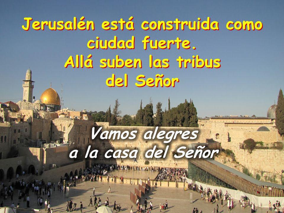 Jerusalén está construida como ciudad fuerte.