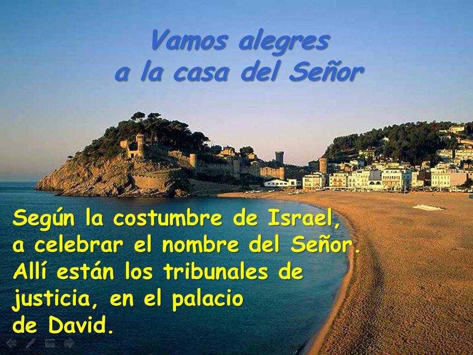 Según la costumbre de Israel, a celebrar el nombre del Señor.