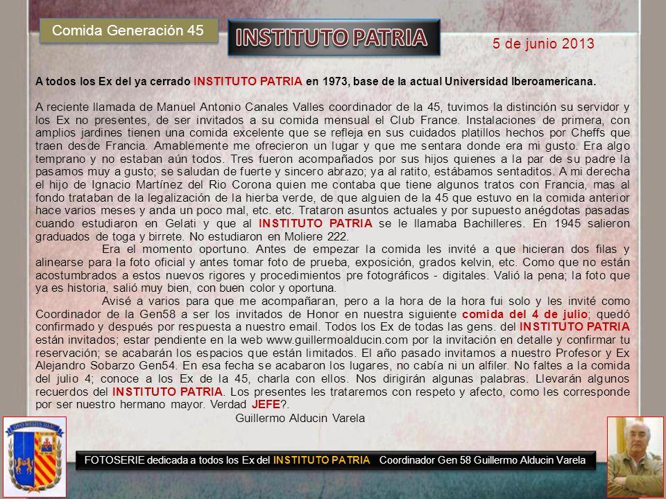A todos los Ex del ya cerrado INSTITUTO PATRIA en 1973, base de la actual Universidad Iberoamericana.