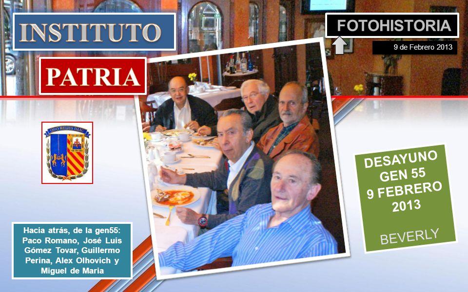 DESAYUNO GEN 55 9 FEBRERO 2013 BEVERLY Hacia atrás, de la gen55: Paco Romano, José Luis Gómez Tovar, Guillermo Perina, Alex Olhovich y Miguel de Maria FOTOHISTORIA 9 de Febrero 2013