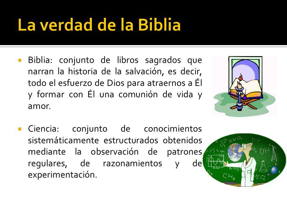 Biblia: conjunto de libros sagrados que narran la historia de la salvación, es decir, todo el esfuerzo de Dios para atraernos a Él y formar con Él una