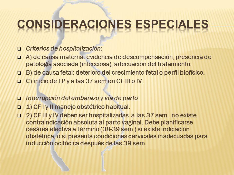 Criterios de hospitalización: A) de causa materna: evidencia de descompensación, presencia de patología asociada (infecciosa), adecuación del tratamie