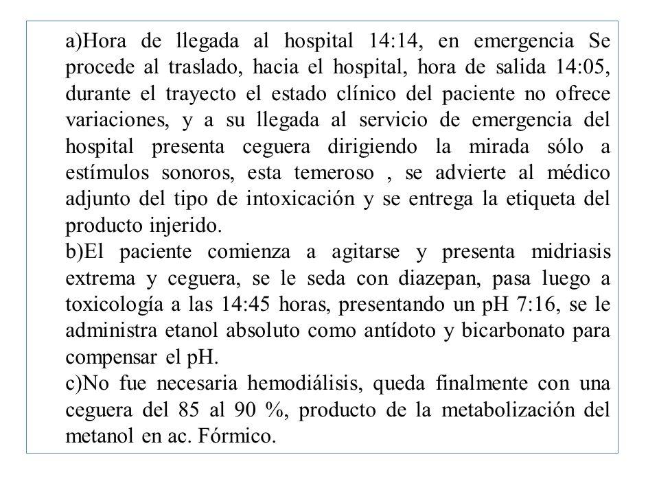 a)Hora de llegada al hospital 14:14, en emergencia Se procede al traslado, hacia el hospital, hora de salida 14:05, durante el trayecto el estado clín