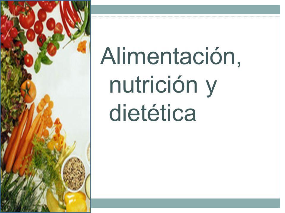 Alimentación, nutrición y dietética