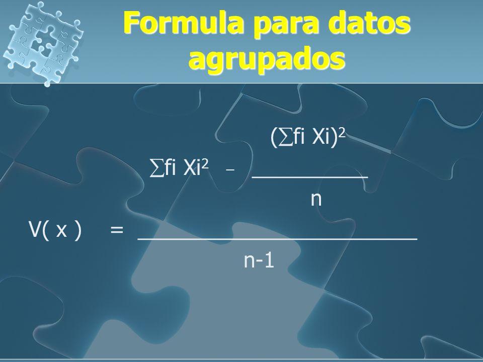 Ejemplo Ejemplo: Se tiene la siguiente distribución de frecuencias: Variable fi Xi fi. Xi fi. Xi 2 55-58 20 56.5 1130 63845 59-62 30 60.5 1815 109807.