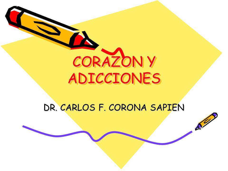 CORAZON Y ADICCIONES DR. CARLOS F. CORONA SAPIEN