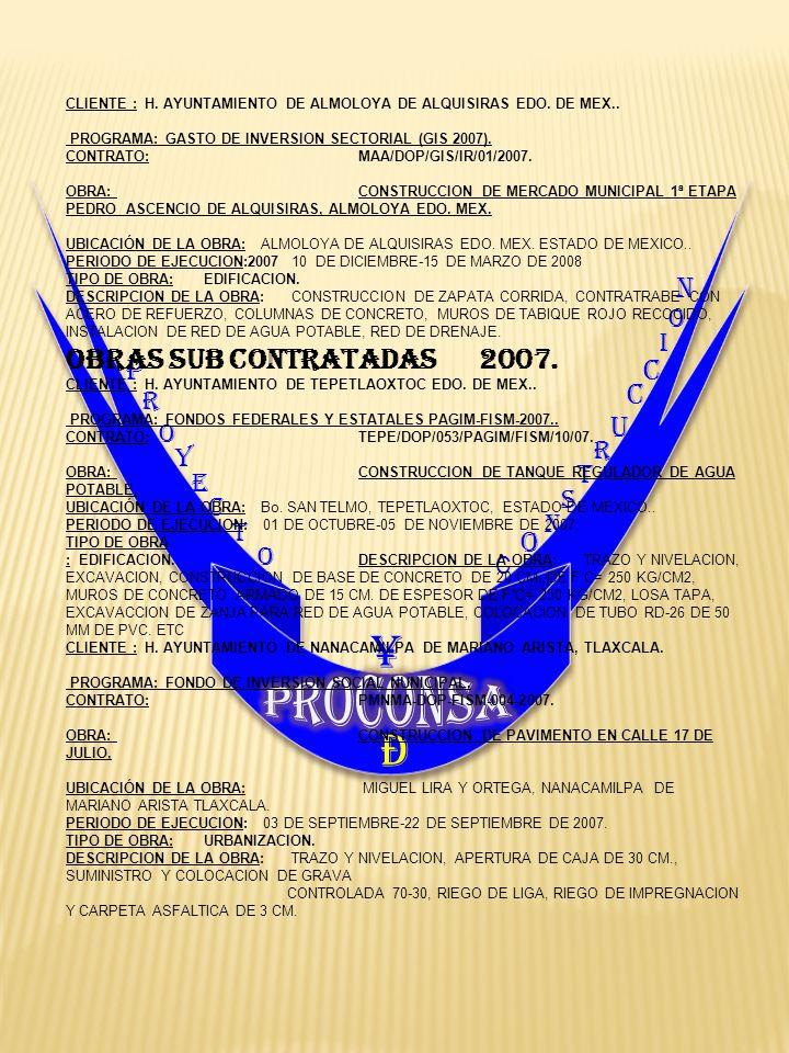 P R O Y E C T O C O N S T R U C C I O ¥ N Ð CLIENTE : H. AYUNTAMIENTO DE ALMOLOYA DE ALQUISIRAS EDO. DE MEX.. PROGRAMA: GASTO DE INVERSION SECTORIAL (