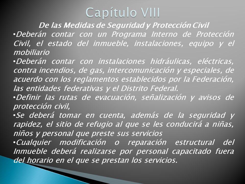 De las Medidas de Seguridad y Protección Civil Deberán contar con un Programa Interno de Protección Civil, el estado del inmueble, instalaciones, equi