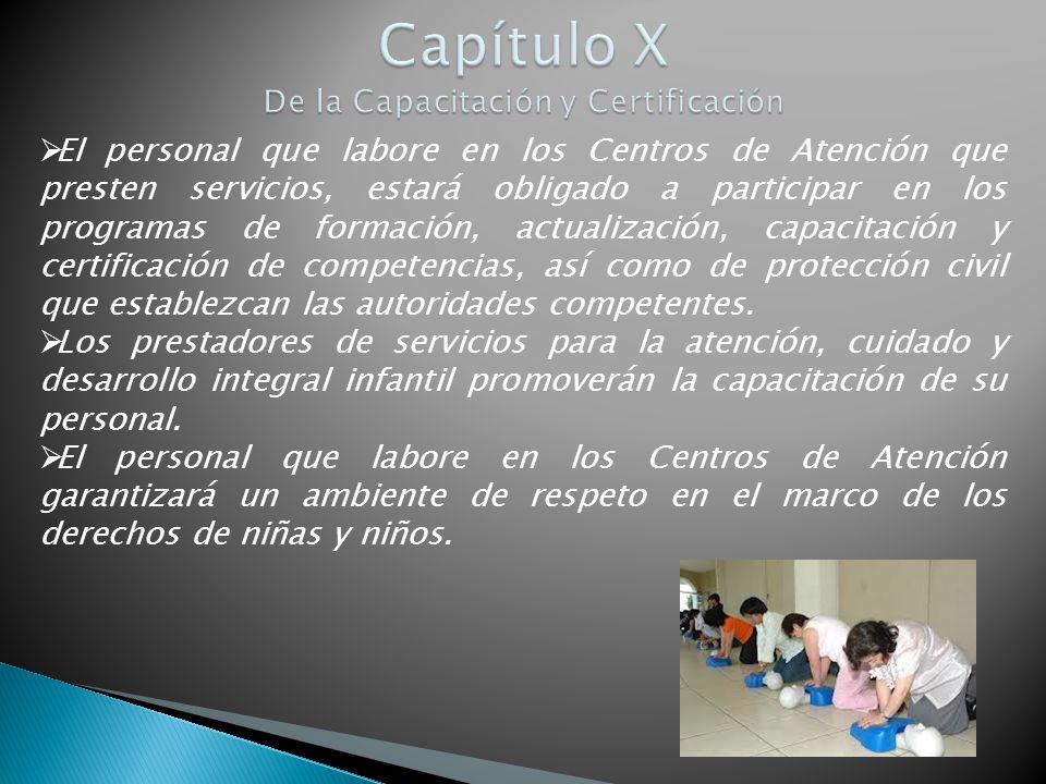 El personal que labore en los Centros de Atención que presten servicios, estará obligado a participar en los programas de formación, actualización, ca