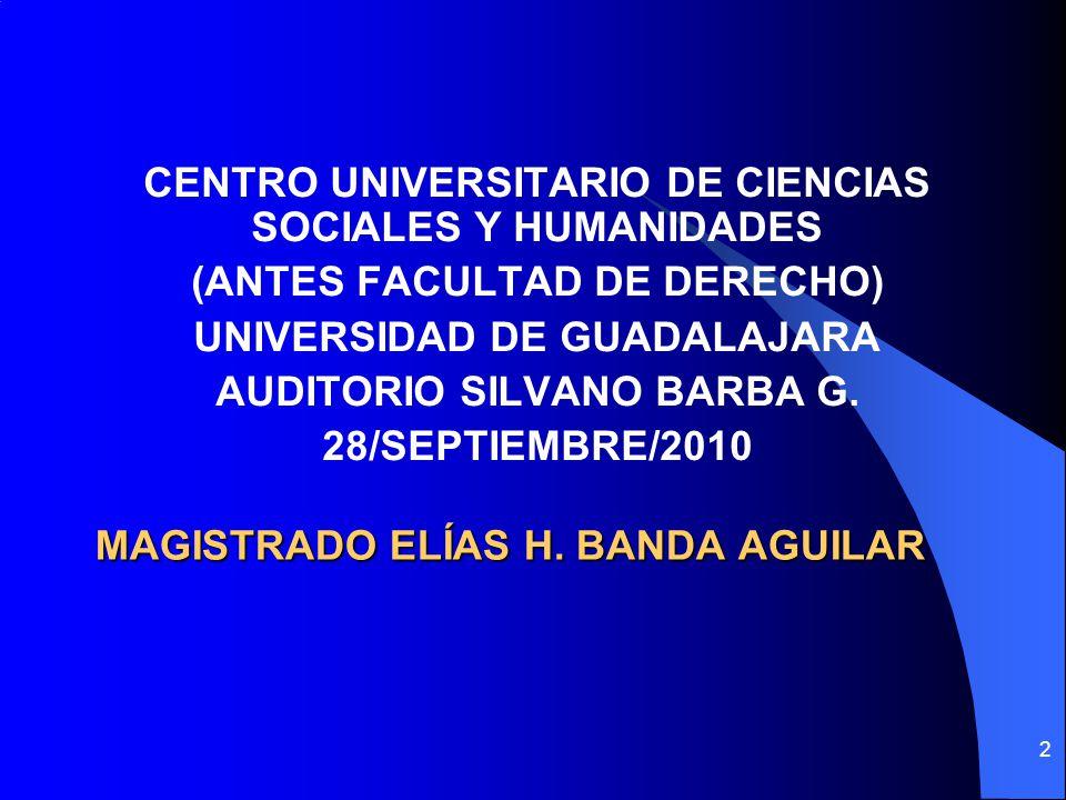 MAGISTRADO ELÍAS H. BANDA AGUILAR CENTRO UNIVERSITARIO DE CIENCIAS SOCIALES Y HUMANIDADES (ANTES FACULTAD DE DERECHO) UNIVERSIDAD DE GUADALAJARA AUDIT