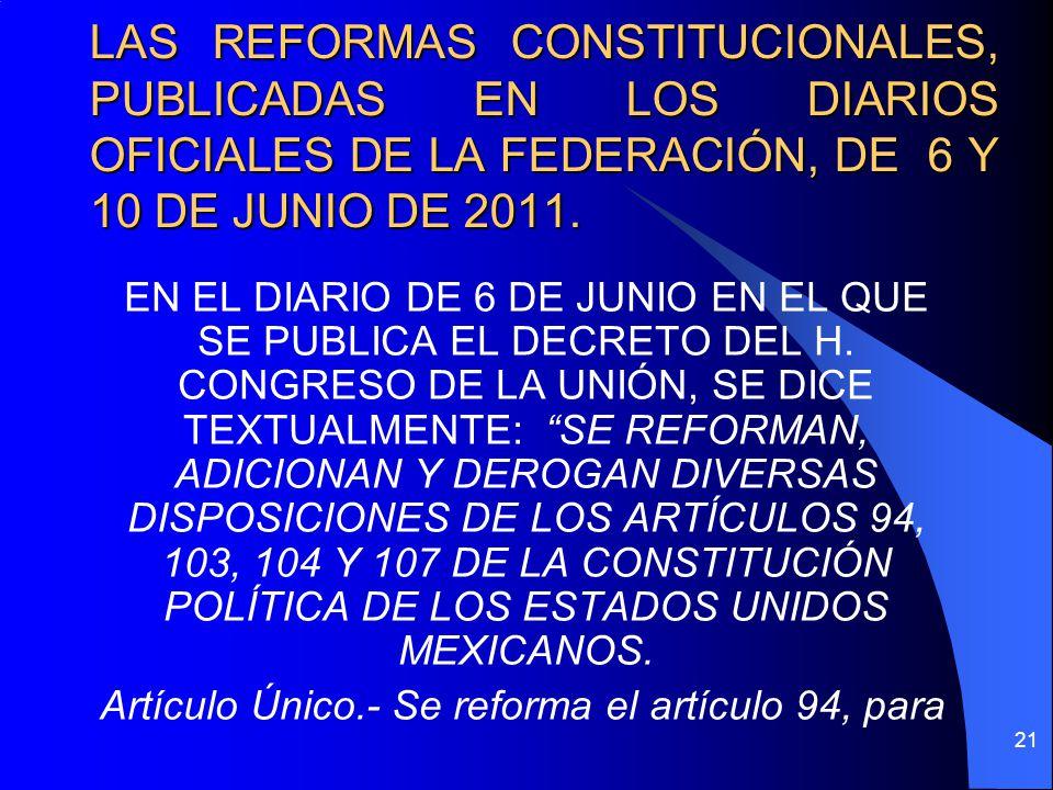 LAS REFORMAS CONSTITUCIONALES, PUBLICADAS EN LOS DIARIOS OFICIALES DE LA FEDERACIÓN, DE 6 Y 10 DE JUNIO DE 2011. EN EL DIARIO DE 6 DE JUNIO EN EL QUE