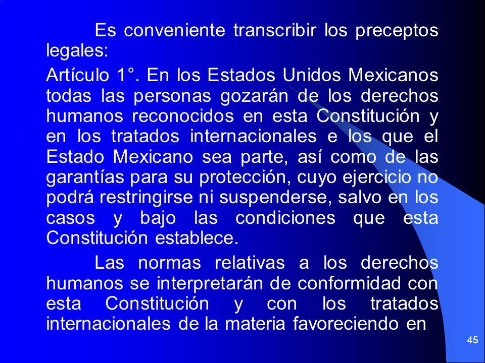 Es conveniente transcribir los preceptos legales: Artículo 1°. En los Estados Unidos Mexicanos todas las personas gozarán de los derechos humanos reco