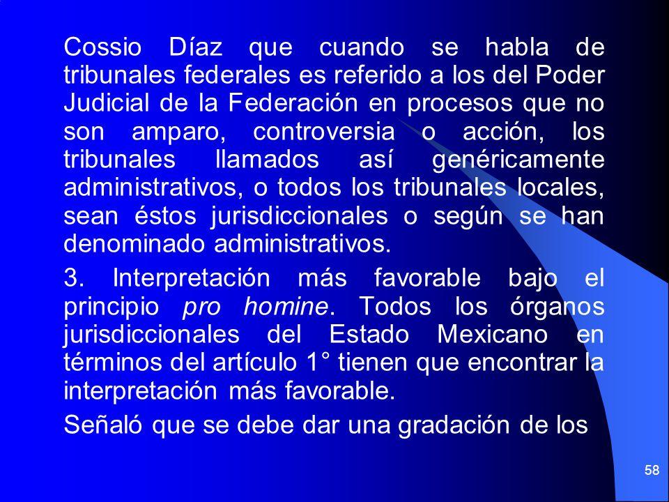 Cossio Díaz que cuando se habla de tribunales federales es referido a los del Poder Judicial de la Federación en procesos que no son amparo, controver