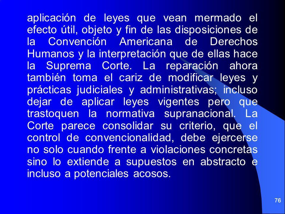 aplicación de leyes que vean mermado el efecto útil, objeto y fin de las disposiciones de la Convención Americana de Derechos Humanos y la interpretac