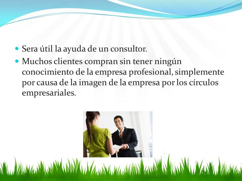 Sera útil la ayuda de un consultor. Muchos clientes compran sin tener ningún conocimiento de la empresa profesional, simplemente por causa de la image
