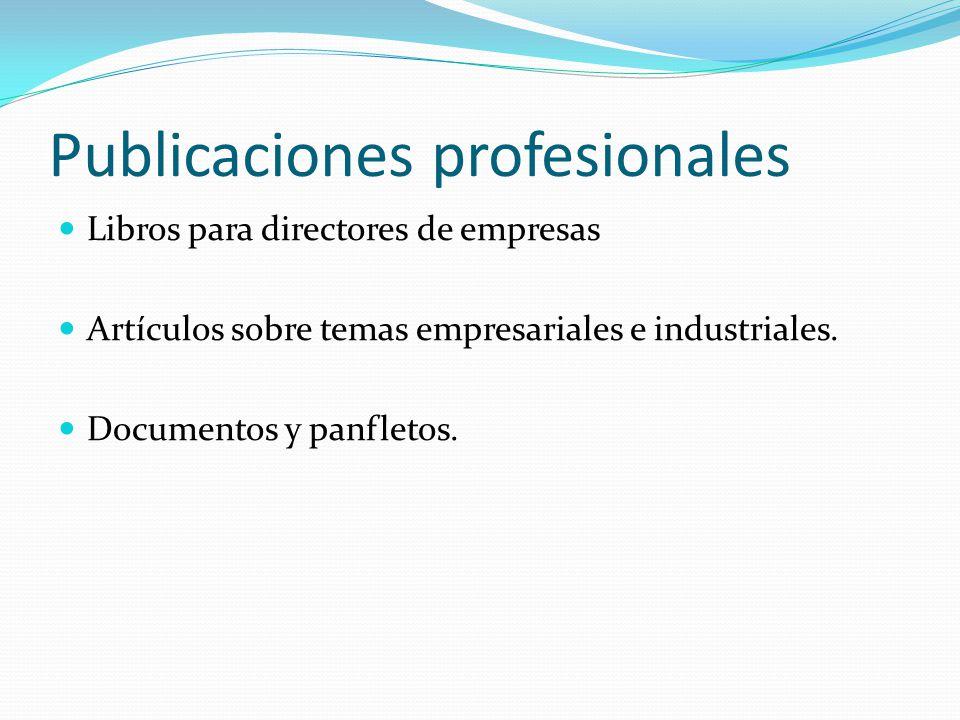 Publicaciones profesionales Libros para directores de empresas Artículos sobre temas empresariales e industriales. Documentos y panfletos.