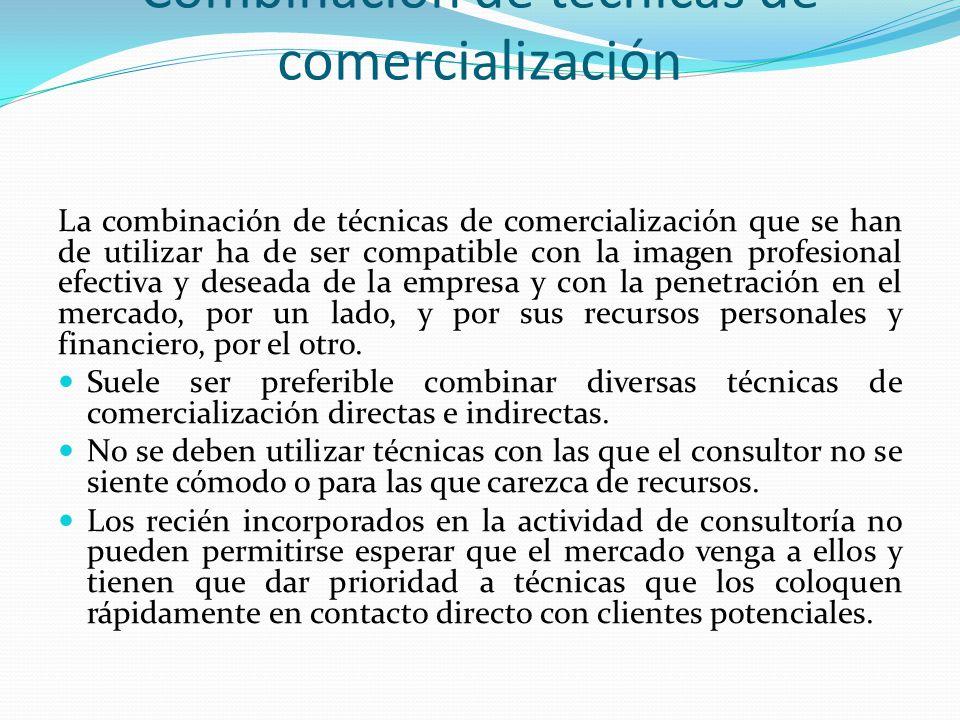 Combinación de técnicas de comercialización La combinación de técnicas de comercialización que se han de utilizar ha de ser compatible con la imagen p