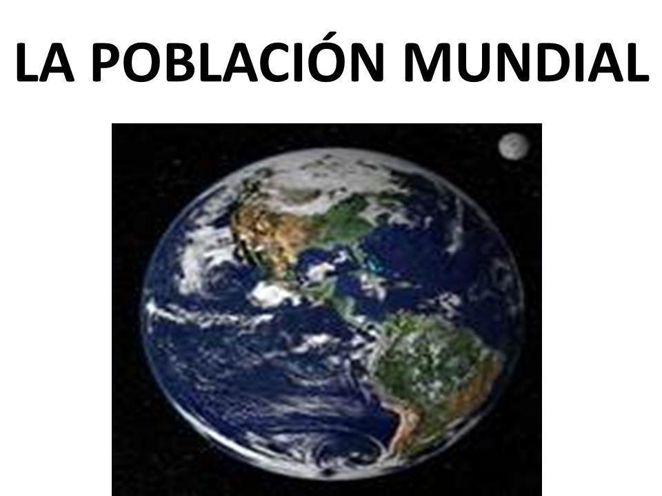 LA DISTRIBUCIÓN DE LA POBLACIÓN MUNDIAL La población mundial no crece de la misma forma en todos los lugares y, además se distribuye de manera muy desigual.