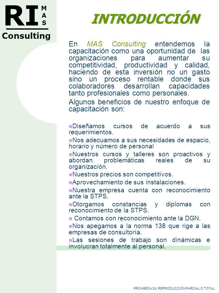 PROHIBIDA SU REPRODUCCIÓN PARCIAL O TOTAL RI MASMAS Consulting C L I E N T E S PORTADA CATÁLOGO FICHAS DE CURSOS CLIENTES CONTÁCTANOS MOLINOS VASCOS STPS: DIRECCIÓN DE SEGURIDAD Y SALUD CONAGUA SEP TV EDUCATIVA STPS: COMISIÓN NACIONAL DE LOS SALARIOS MÍNIMOS CONADE MAQUINARIA IGSA FARMACEÚTICOS MAYPO INDUSTRIAL TÉCNICA DE PINTURAS SKYTEX DE MÉXICO SAYER LACK PRODUCTOS QUÍMICOS MARDUPOL PRODUCTORA METÁLICA ENLACES TERRESTRES NACIONALES JAPAMA RALOY LUBRICANTES