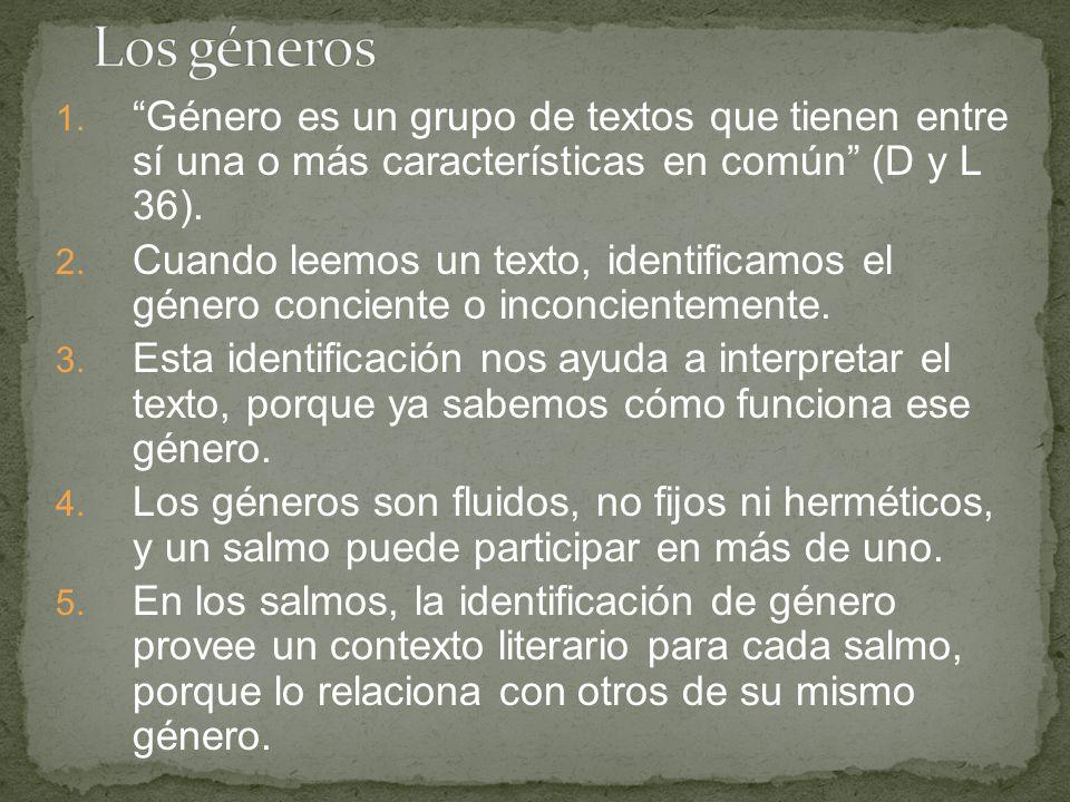 1. Género es un grupo de textos que tienen entre sí una o más características en común (D y L 36). 2. Cuando leemos un texto, identificamos el género