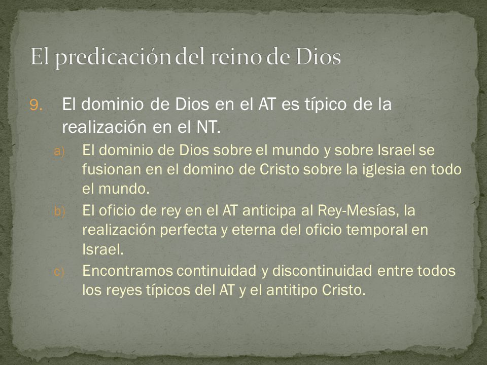 9. El dominio de Dios en el AT es típico de la realización en el NT. a) El dominio de Dios sobre el mundo y sobre Israel se fusionan en el domino de C