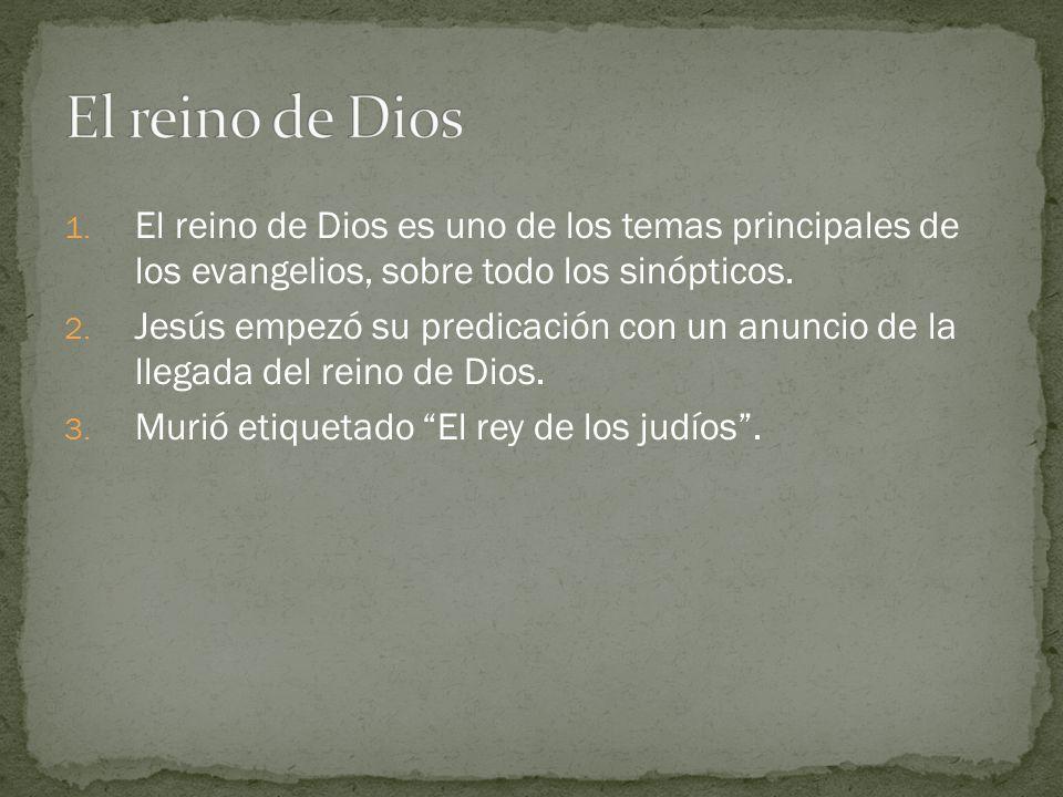1. El reino de Dios es uno de los temas principales de los evangelios, sobre todo los sinópticos. 2. Jesús empezó su predicación con un anuncio de la