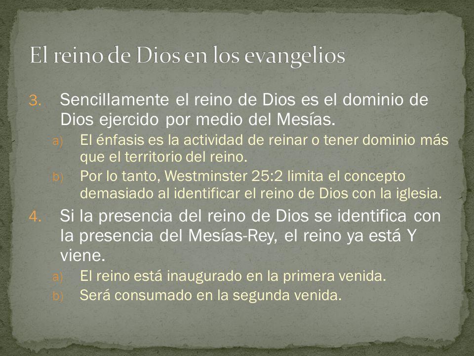 3. Sencillamente el reino de Dios es el dominio de Dios ejercido por medio del Mesías. a) El énfasis es la actividad de reinar o tener dominio más que