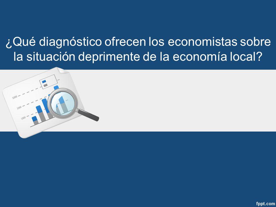 ¿Qué diagnóstico ofrecen los economistas sobre la situación deprimente de la economía local?