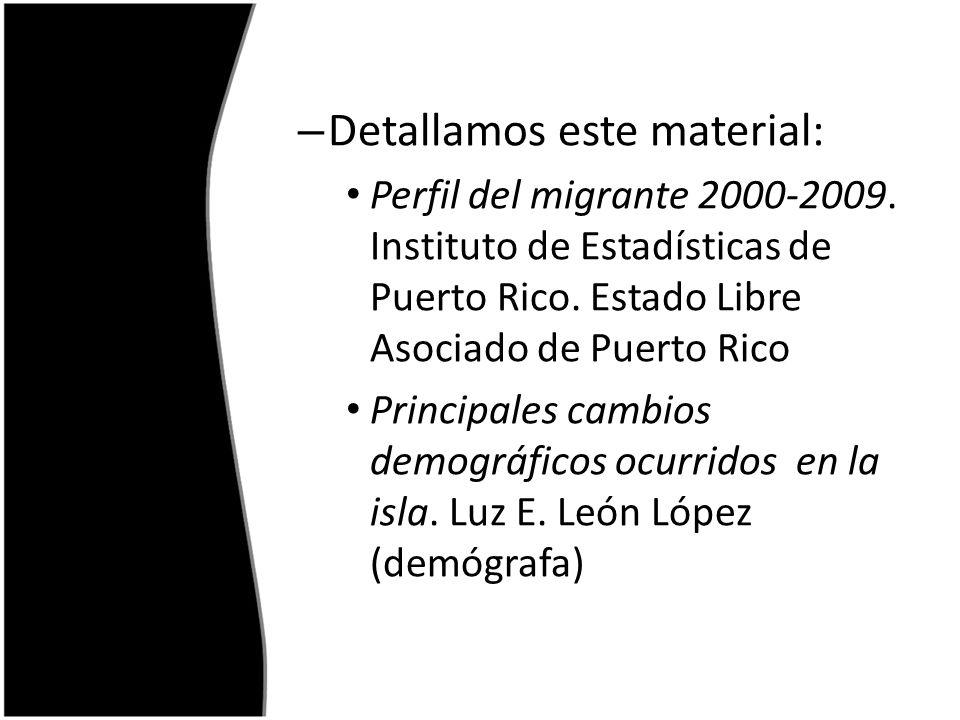 – Detallamos este material: Perfil del migrante 2000-2009.