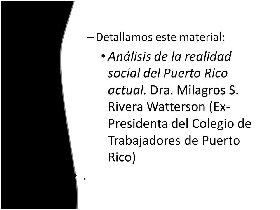 – Detallamos este material: Análisis de la realidad social del Puerto Rico actual.