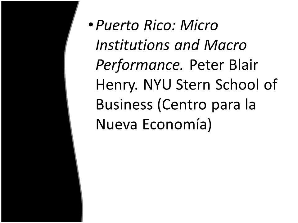 Puerto Rico: Micro Institutions and Macro Performance.