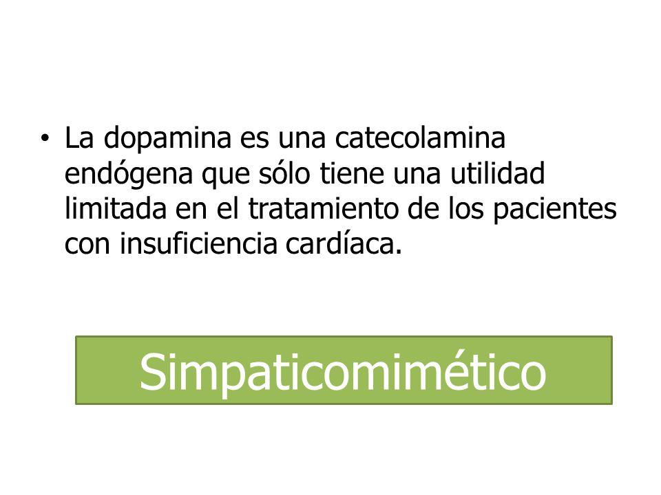 La dopamina es una catecolamina endógena que sólo tiene una utilidad limitada en el tratamiento de los pacientes con insuficiencia cardíaca. Simpatico