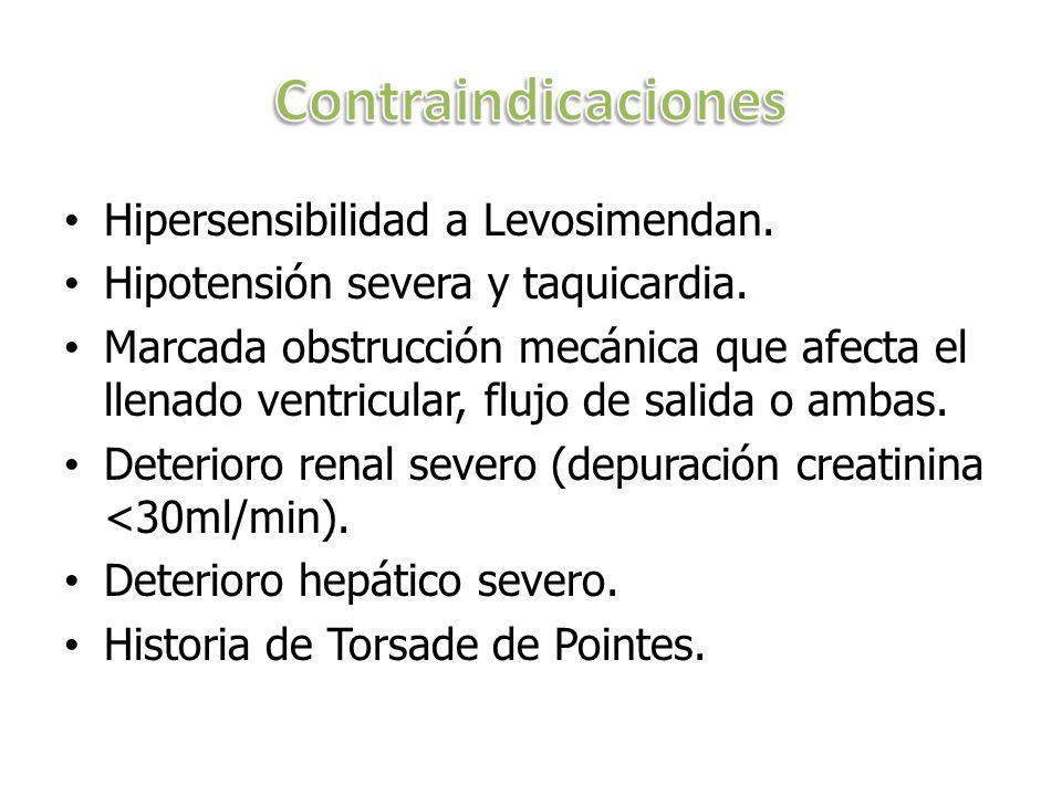 Hipersensibilidad a Levosimendan. Hipotensión severa y taquicardia. Marcada obstrucción mecánica que afecta el llenado ventricular, flujo de salida o