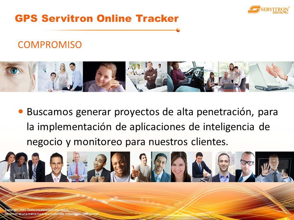 Copyright 2011. Todos los derechos reservados. Servitron es una marca mexicana registrada. Información confidencial. COMPROMISO Buscamos generar proye