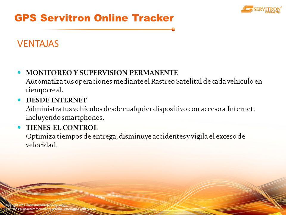 Copyright 2011. Todos los derechos reservados. Servitron es una marca mexicana registrada. Información confidencial. VENTAJAS MONITOREO Y SUPERVISION