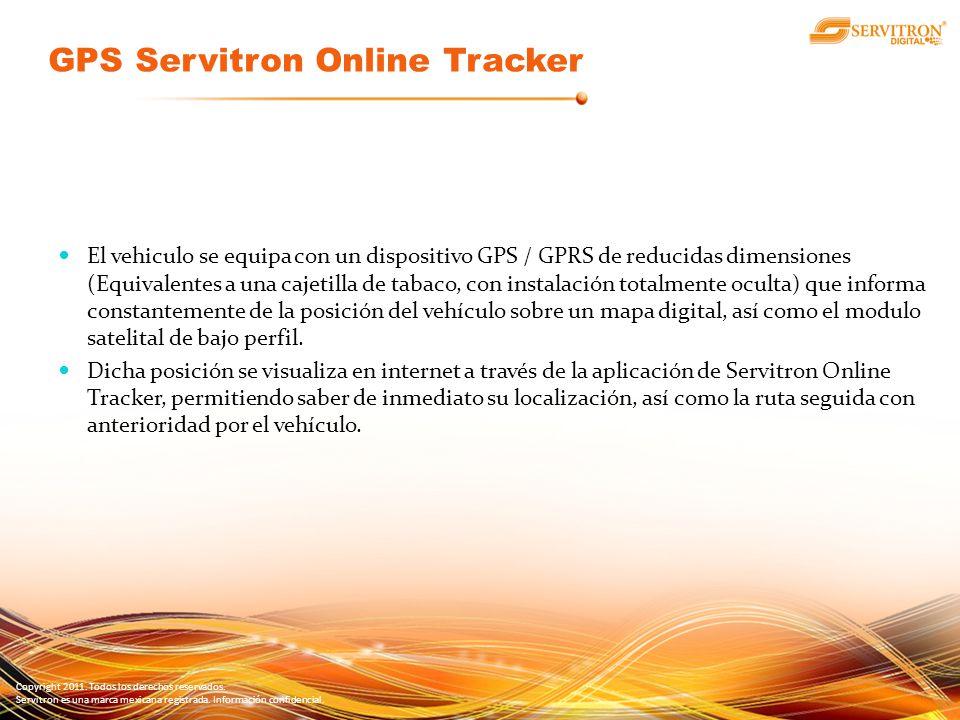 Copyright 2011. Todos los derechos reservados. Servitron es una marca mexicana registrada. Información confidencial. El vehiculo se equipa con un disp