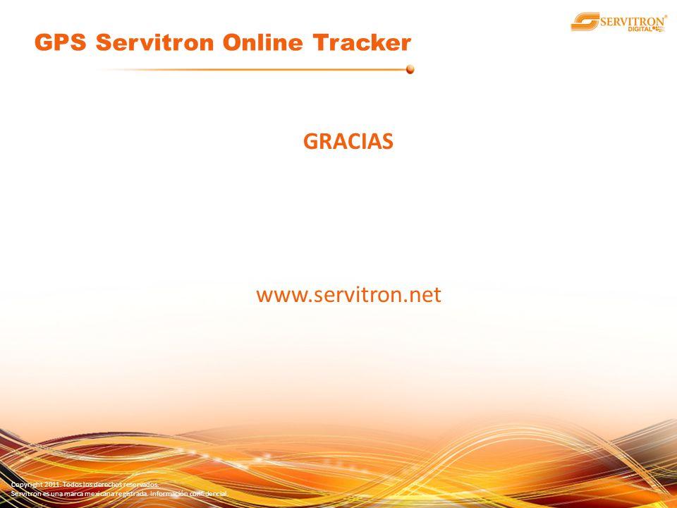 Copyright 2011. Todos los derechos reservados. Servitron es una marca mexicana registrada. Información confidencial. GRACIAS www.servitron.net GPS Ser