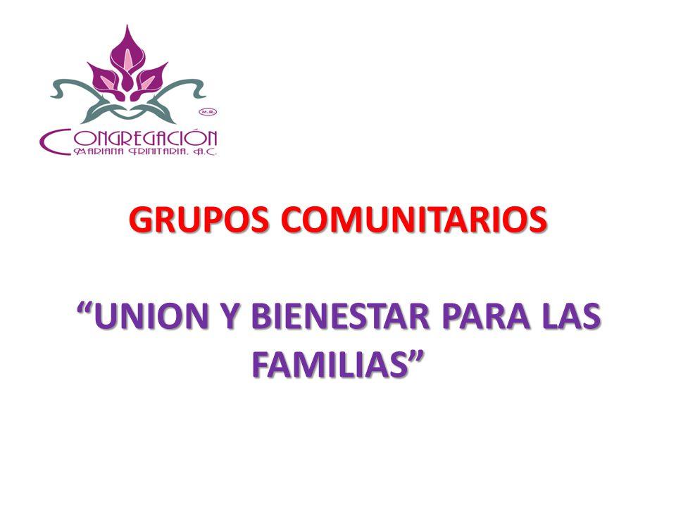 GRUPOS COMUNITARIOS UNION Y BIENESTAR PARA LAS FAMILIAS
