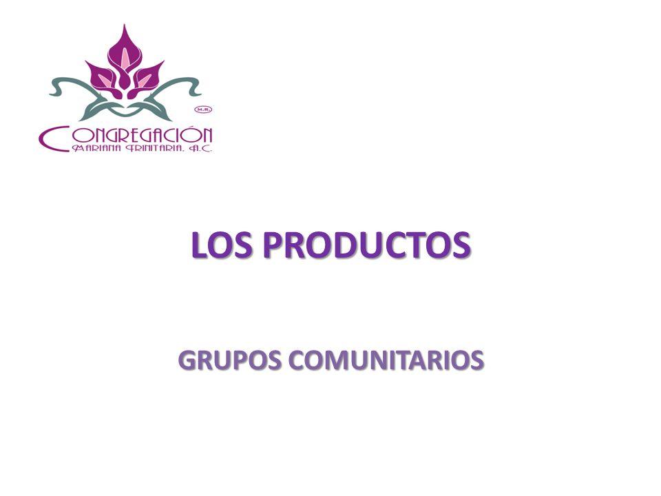 LOS PRODUCTOS GRUPOS COMUNITARIOS