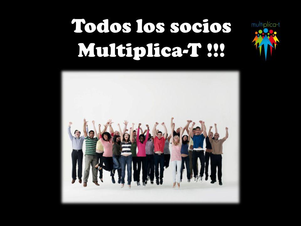 Todos los socios Multiplica-T !!!