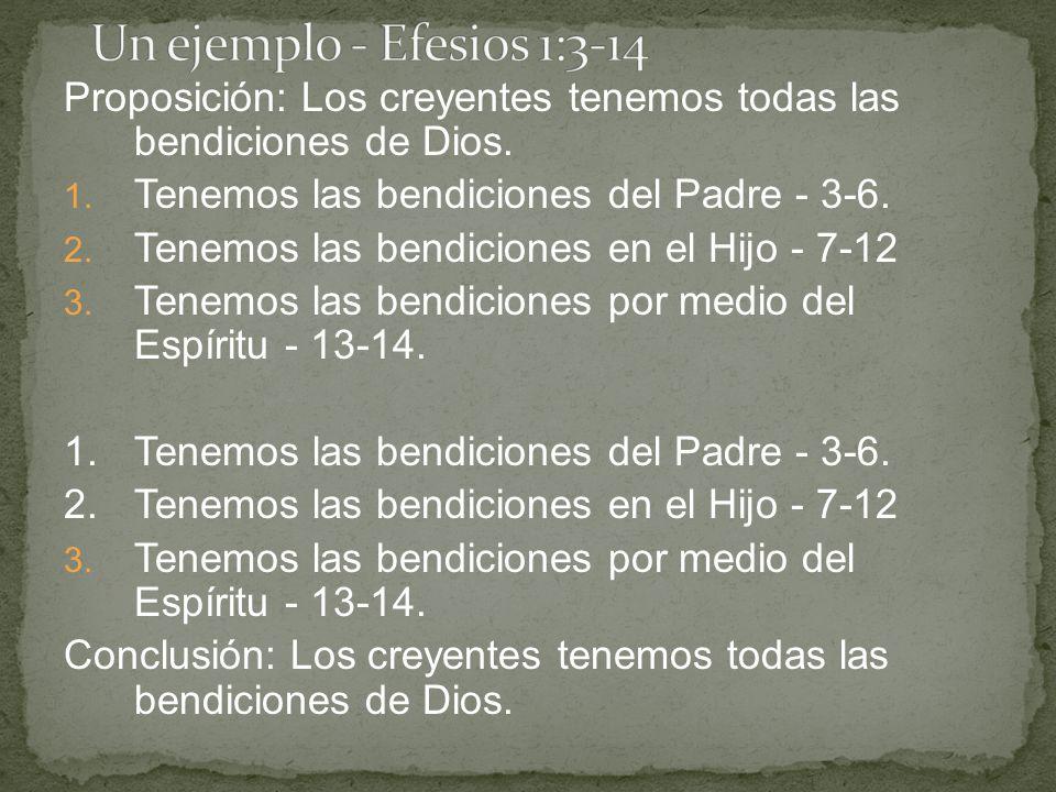 Proposición: Los creyentes tenemos todas las bendiciones de Dios. 1. Tenemos las bendiciones del Padre - 3-6. 2. Tenemos las bendiciones en el Hijo -