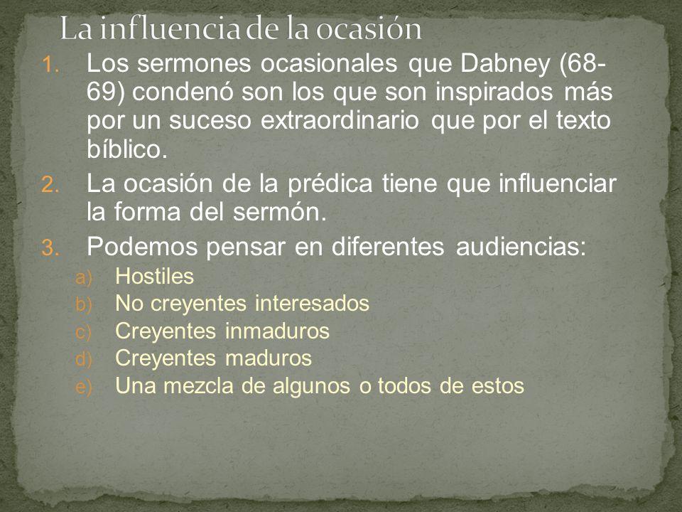 1. Los sermones ocasionales que Dabney (68- 69) condenó son los que son inspirados más por un suceso extraordinario que por el texto bíblico. 2. La oc