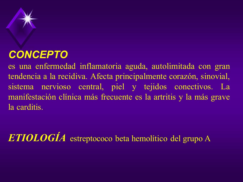 CONCEPTO es una enfermedad inflamatoria aguda, autolimitada con gran tendencia a la recidiva. Afecta principalmente corazón, sinovial, sistema nervios